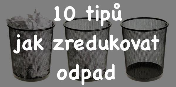10 tipů jak zredukovat odpad